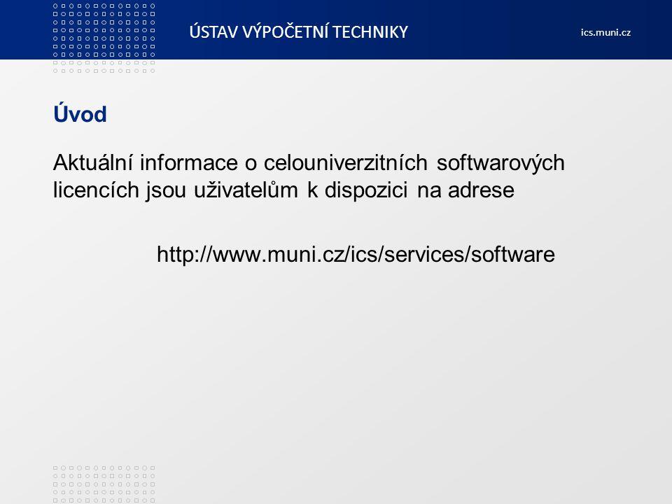 Úvod Aktuální informace o celouniverzitních softwarových licencích jsou uživatelům k dispozici na adrese.