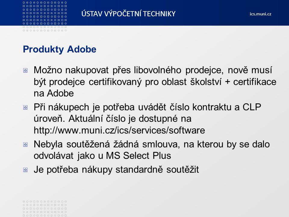 Produkty Adobe Možno nakupovat přes libovolného prodejce, nově musí být prodejce certifikovaný pro oblast školství + certifikace na Adobe.