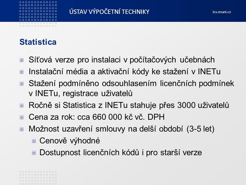 Statistica Síťová verze pro instalaci v počítačových učebnách. Instalační média a aktivační kódy ke stažení v INETu.