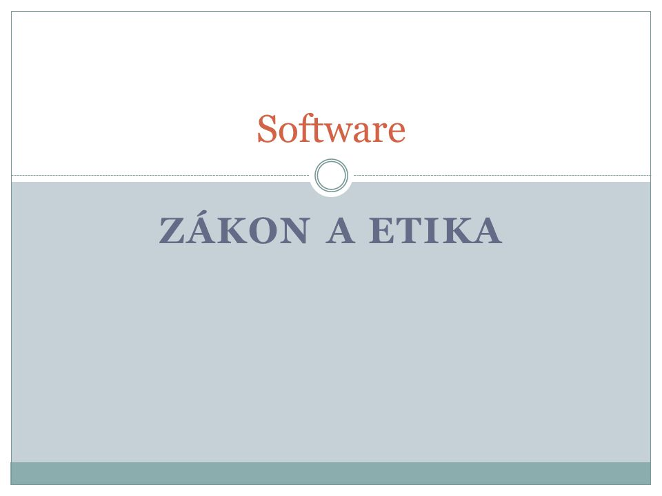 Software Zákon a etika