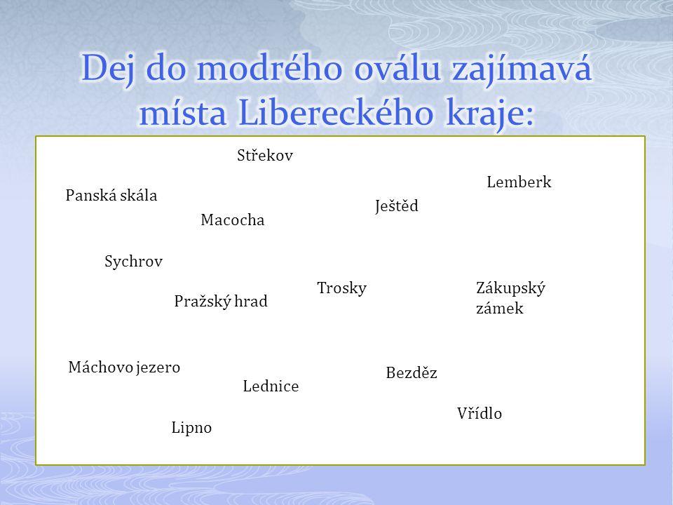 Dej do modrého oválu zajímavá místa Libereckého kraje: