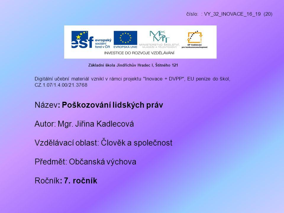 Název: Poškozování lidských práv Autor: Mgr. Jiřina Kadlecová