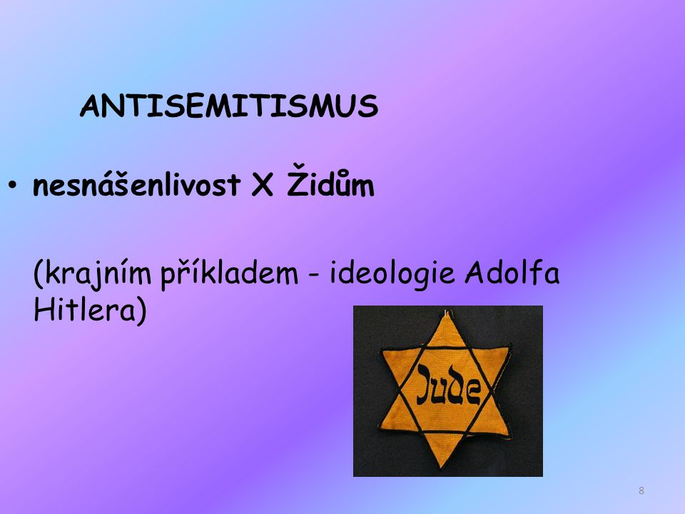nesnášenlivost X Židům (krajním příkladem - ideologie Adolfa Hitlera)