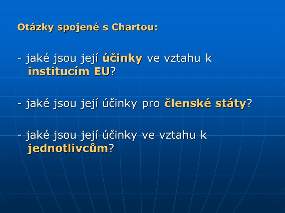 - jaké jsou její účinky ve vztahu k institucím EU