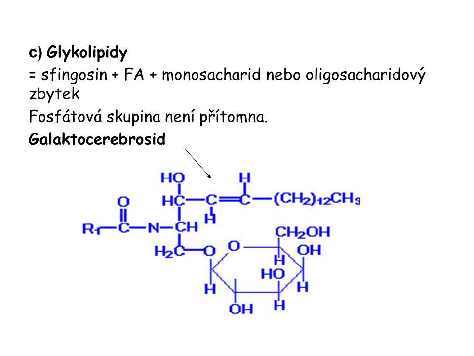 c) Glykolipidy = sfingosin + FA + monosacharid nebo oligosacharidový zbytek. Fosfátová skupina není přítomna.
