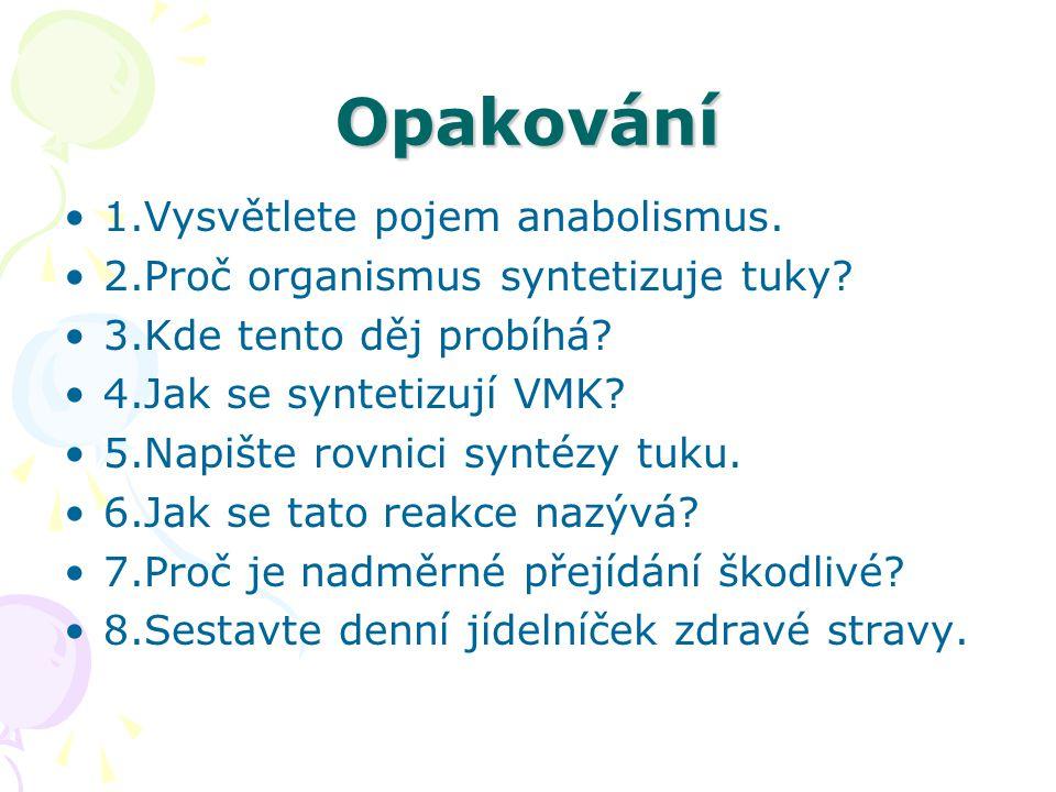 Opakování 1.Vysvětlete pojem anabolismus.