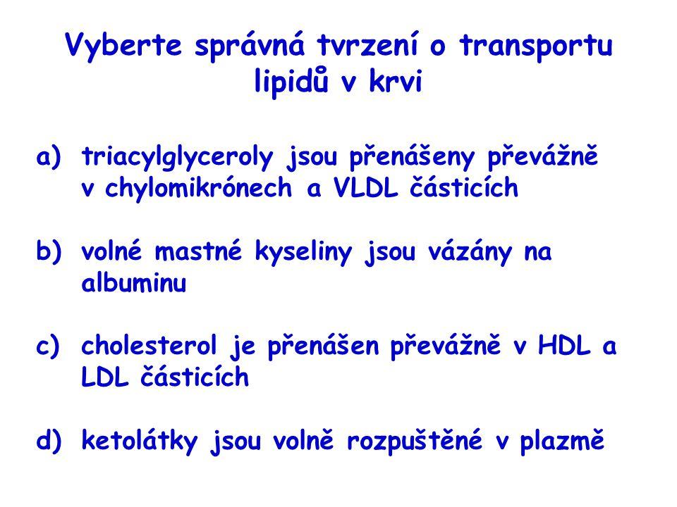Vyberte správná tvrzení o transportu lipidů v krvi