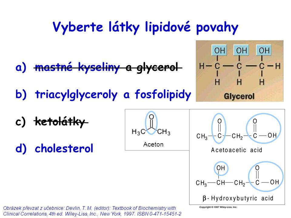 Vyberte látky lipidové povahy