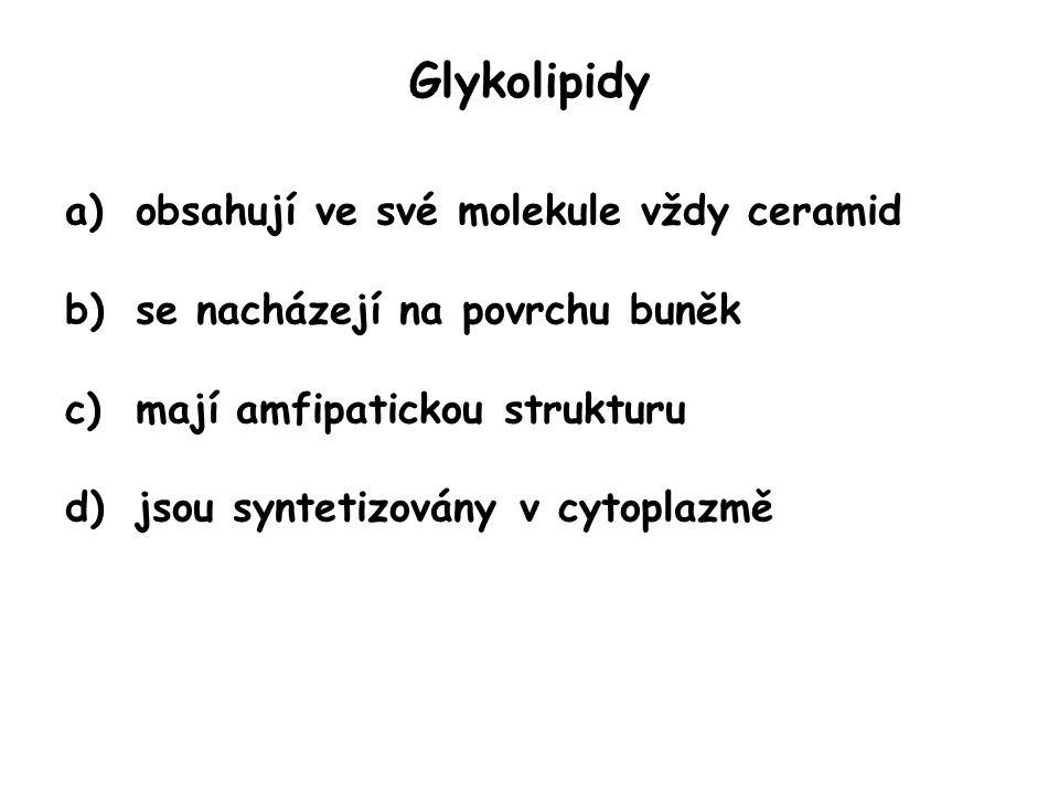 Glykolipidy obsahují ve své molekule vždy ceramid