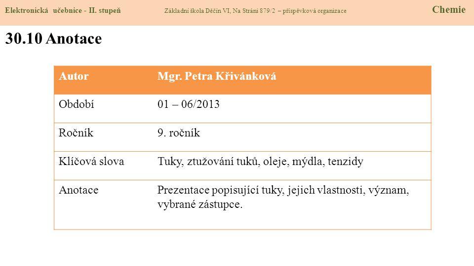 30.10 Anotace Autor Mgr. Petra Křivánková Období 01 – 06/2013 Ročník
