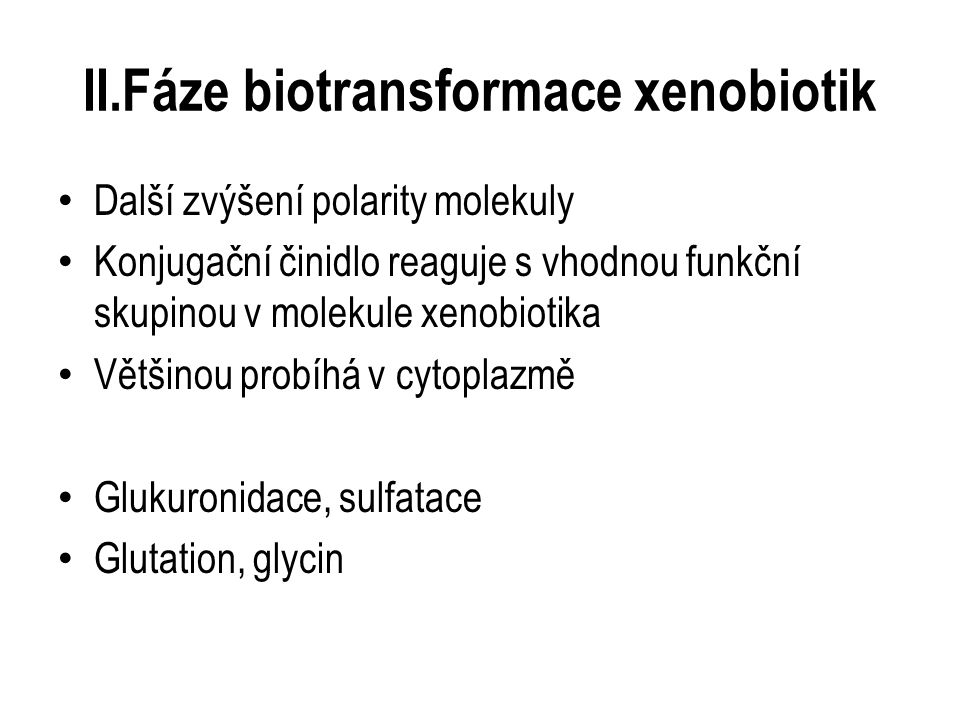 II.Fáze biotransformace xenobiotik