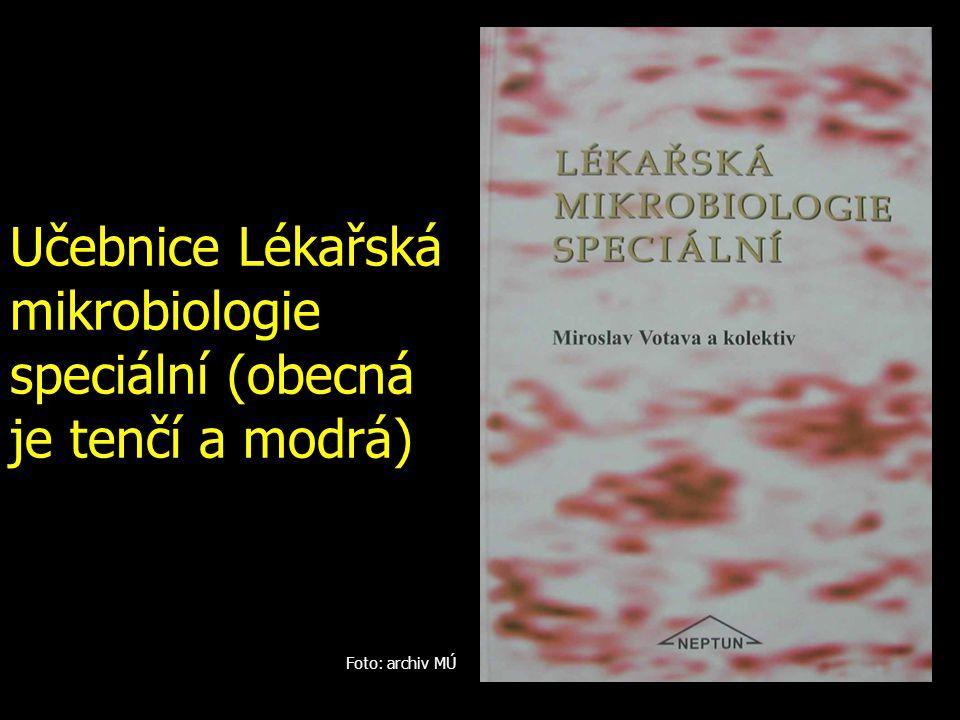 Učebnice Lékařská mikrobiologie speciální (obecná je tenčí a modrá)