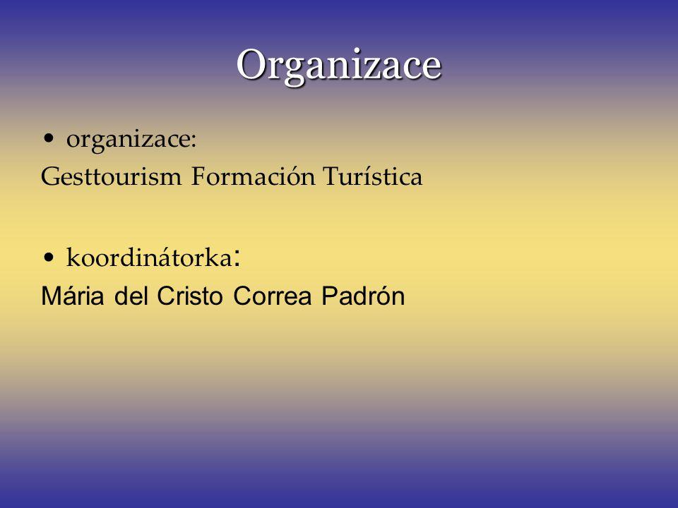 Organizace organizace: Gesttourism Formación Turística koordinátorka: