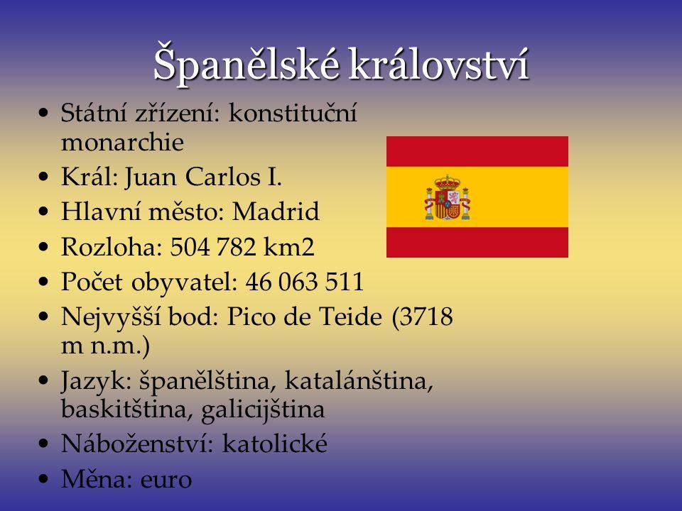 Španělské království Státní zřízení: konstituční monarchie