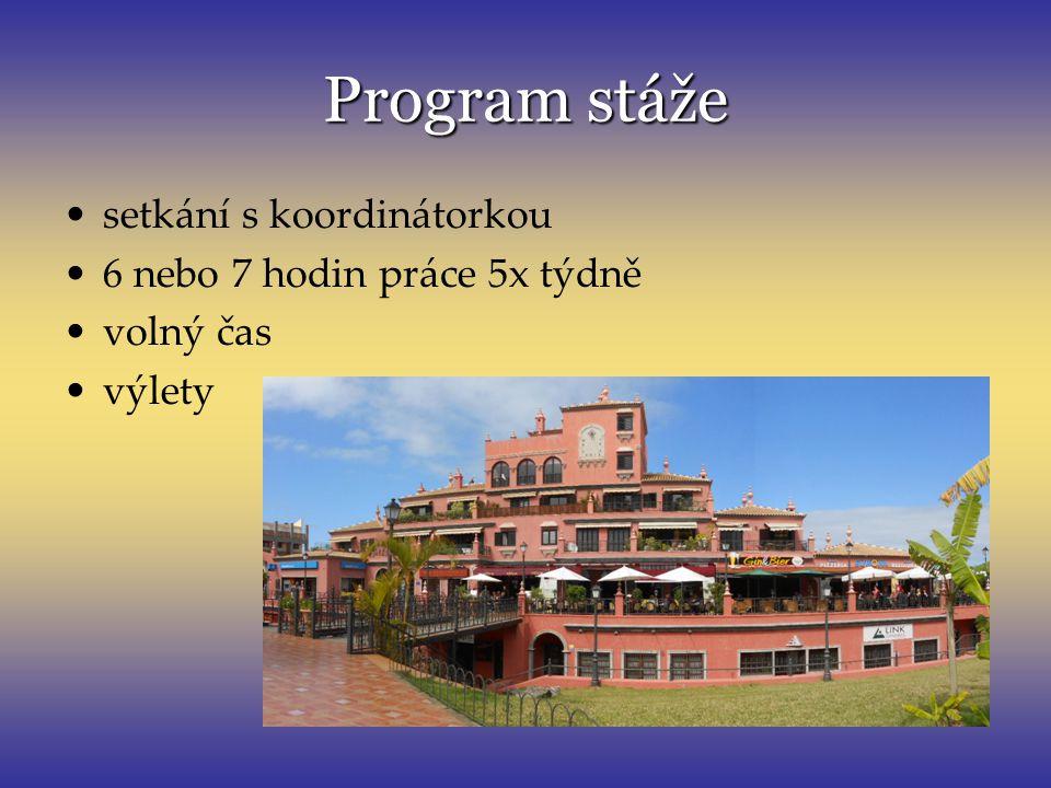 Program stáže setkání s koordinátorkou 6 nebo 7 hodin práce 5x týdně
