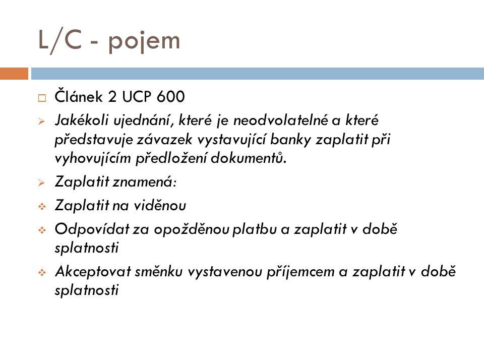 L/C - pojem Článek 2 UCP 600.
