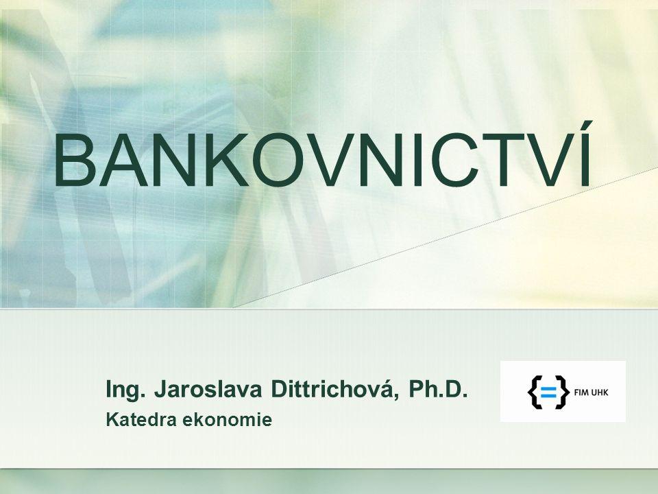Ing. Jaroslava Dittrichová, Ph.D. Katedra ekonomie