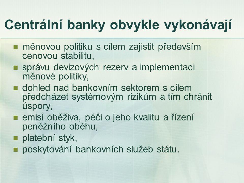 Centrální banky obvykle vykonávají
