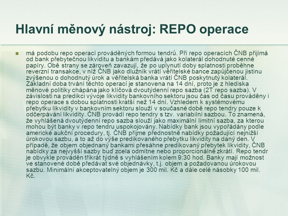 Hlavní měnový nástroj: REPO operace