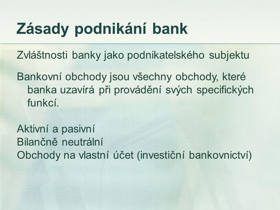 Zásady podnikání bank Zvláštnosti banky jako podnikatelského subjektu