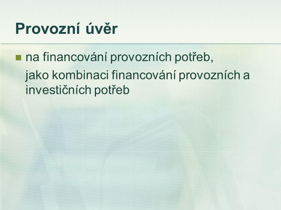 Provozní úvěr na financování provozních potřeb,