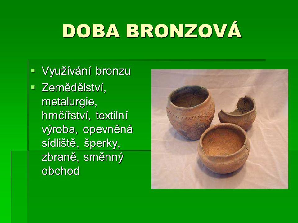 DOBA BRONZOVÁ Využívání bronzu