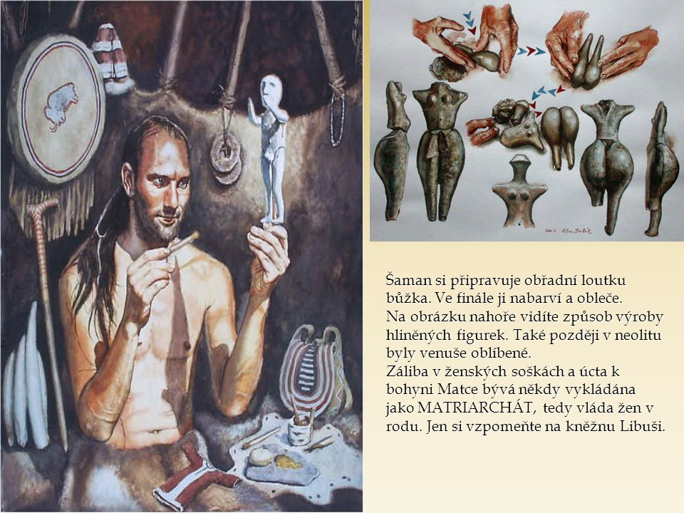 Šaman si připravuje obřadní loutku bůžka. Ve finále ji nabarví a obleče.
