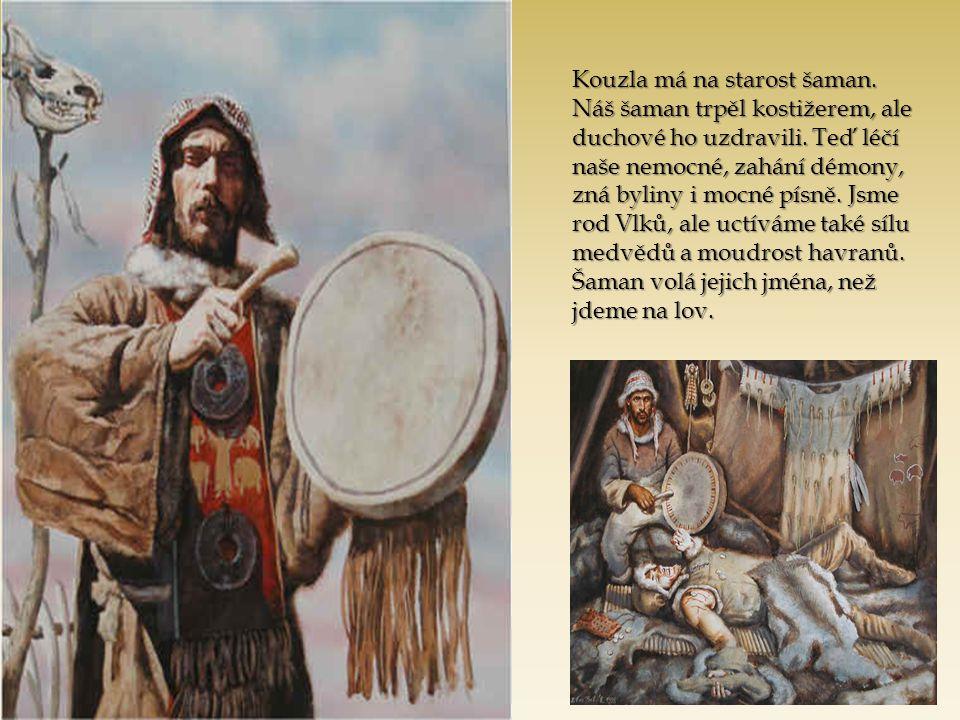 Kouzla má na starost šaman.