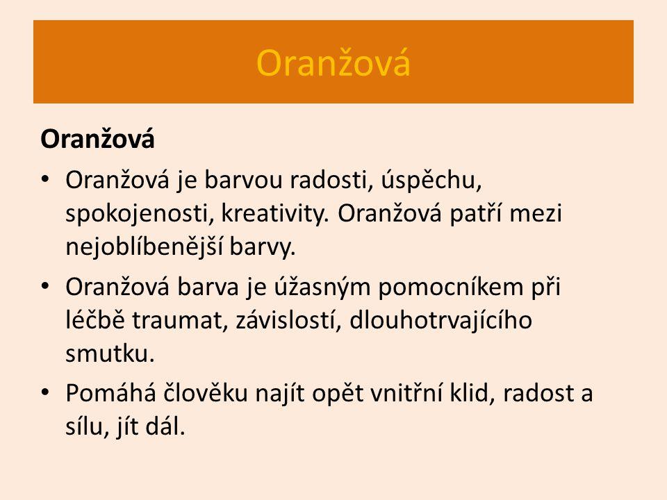 Oranžová Oranžová. Oranžová je barvou radosti, úspěchu, spokojenosti, kreativity. Oranžová patří mezi nejoblíbenější barvy.