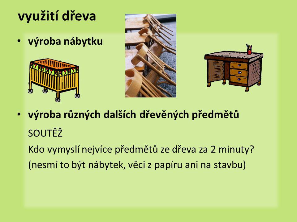 využití dřeva SOUTĚŽ výroba nábytku