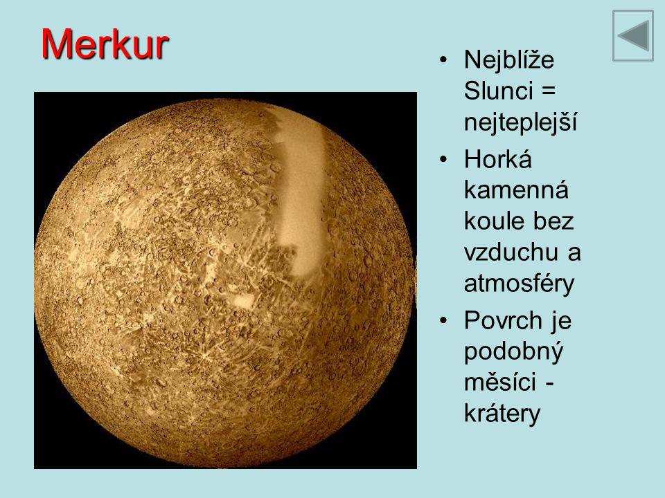 Merkur Nejblíže Slunci = nejteplejší