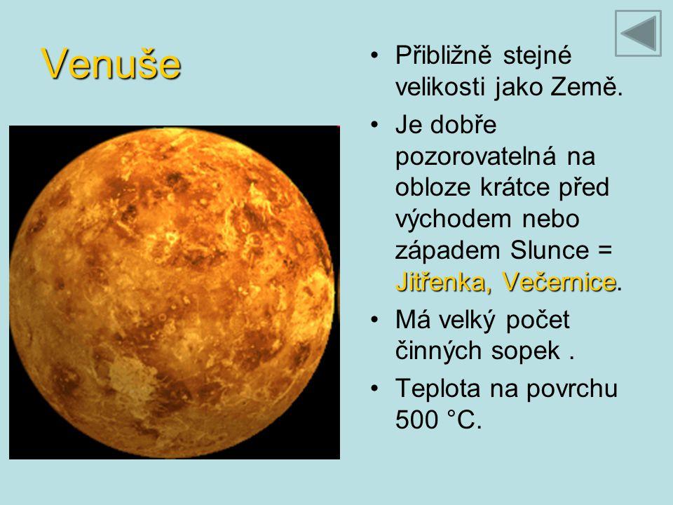 Venuše Přibližně stejné velikosti jako Země.