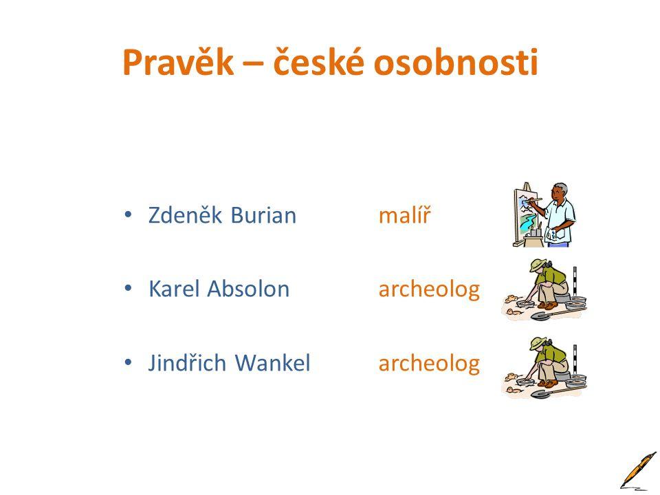 Pravěk – české osobnosti