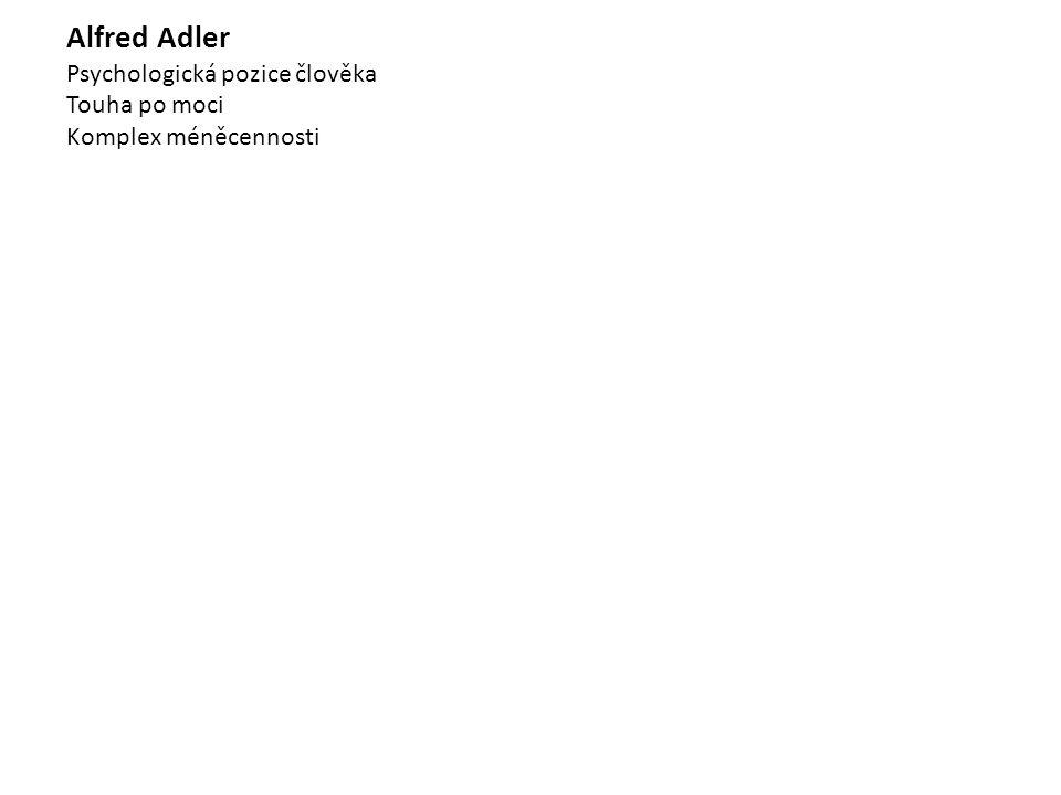 Alfred Adler Psychologická pozice člověka Touha po moci