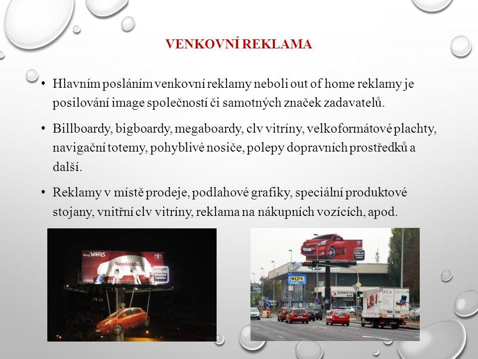 Venkovní reklama Hlavním posláním venkovní reklamy neboli out of home reklamy je posilování image společností či samotných značek zadavatelů.