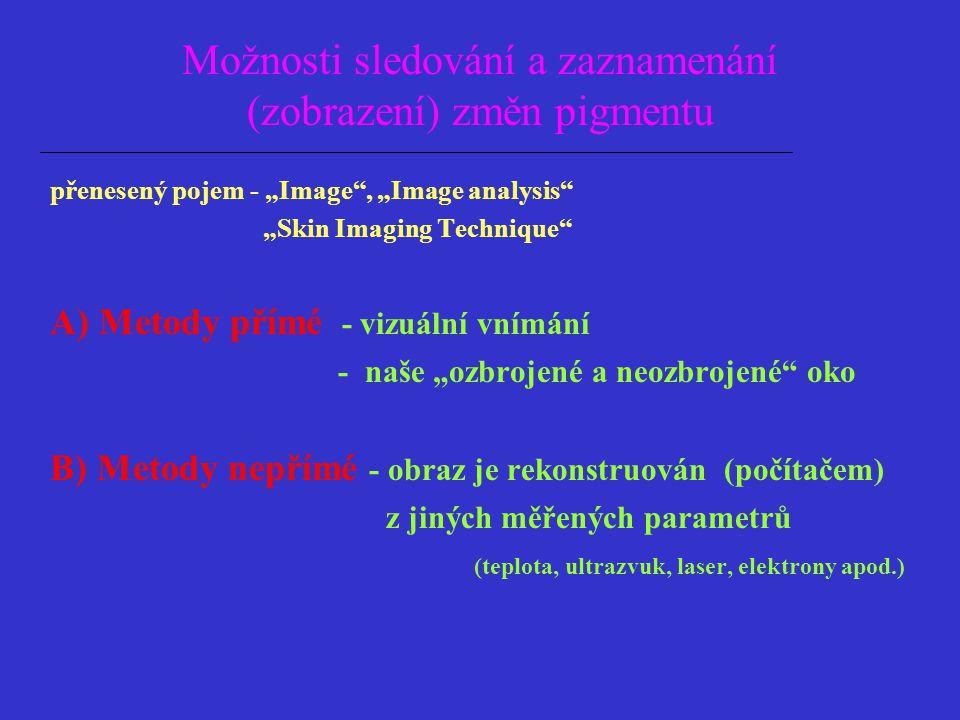 Možnosti sledování a zaznamenání (zobrazení) změn pigmentu