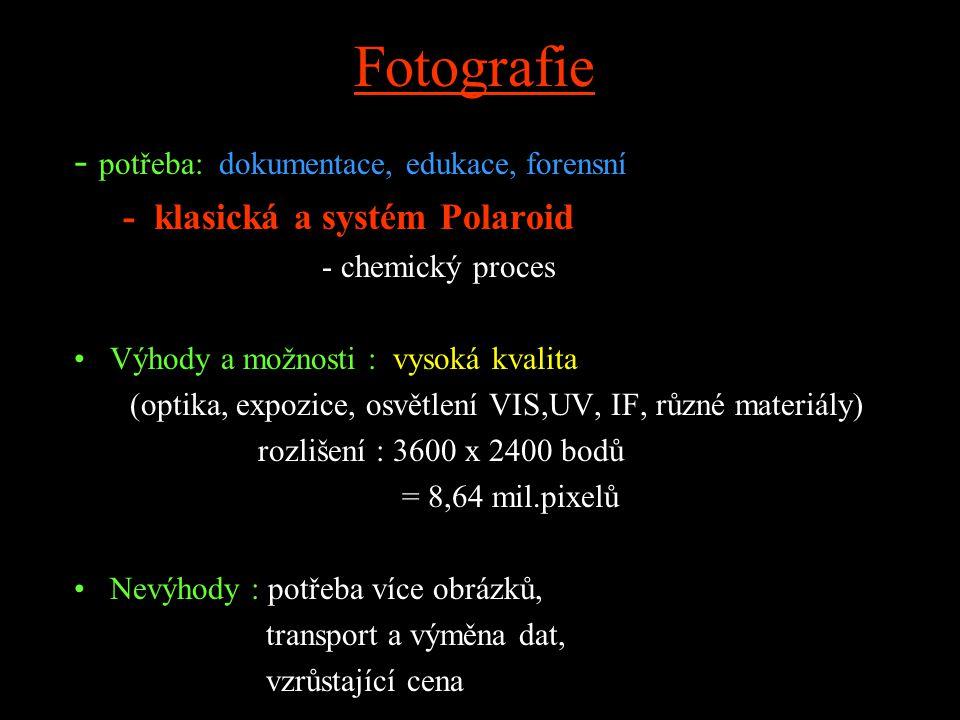 Fotografie - potřeba: dokumentace, edukace, forensní
