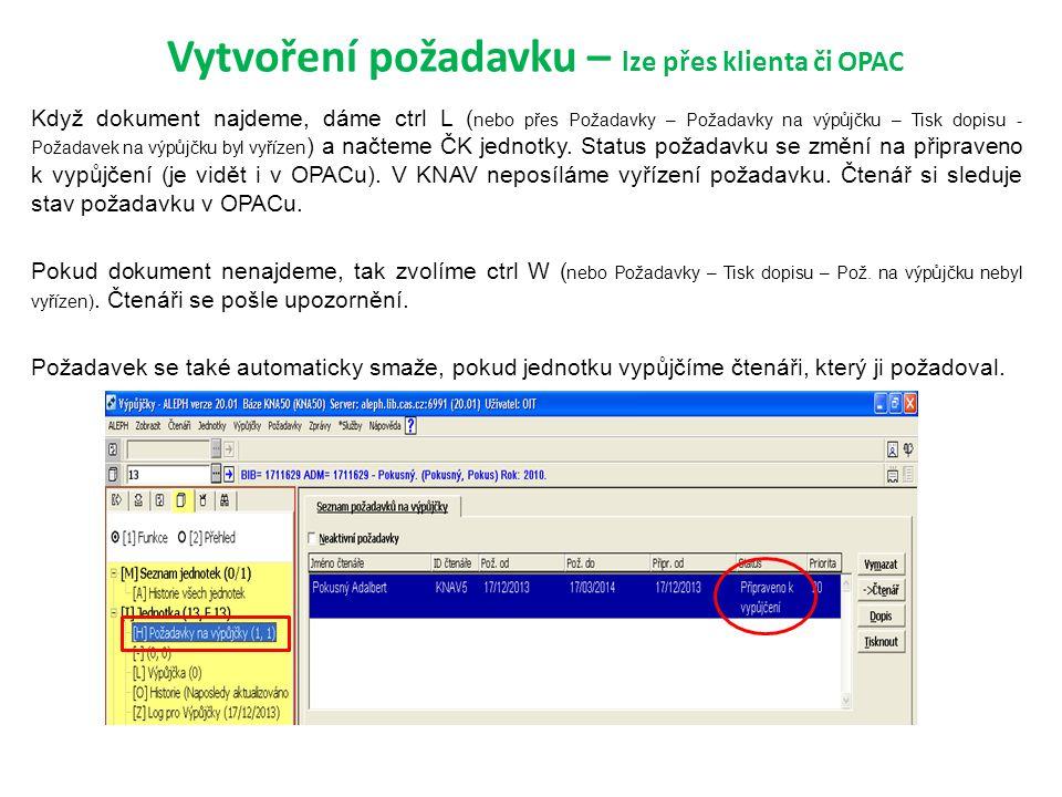 Vytvoření požadavku – lze přes klienta či OPAC