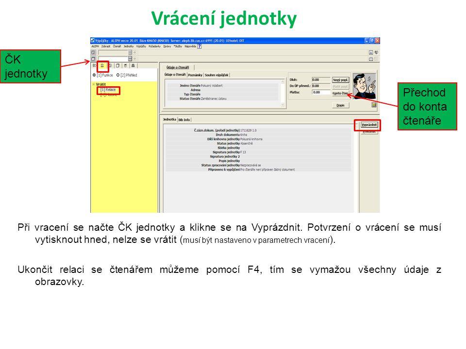 Vrácení jednotky ČK jednotky Přechod do konta čtenáře