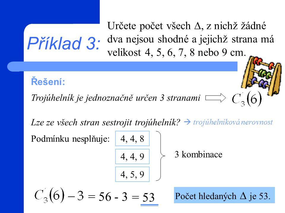 Určete počet všech ∆, z nichž žádné dva nejsou shodné a jejichž strana má velikost 4, 5, 6, 7, 8 nebo 9 cm.