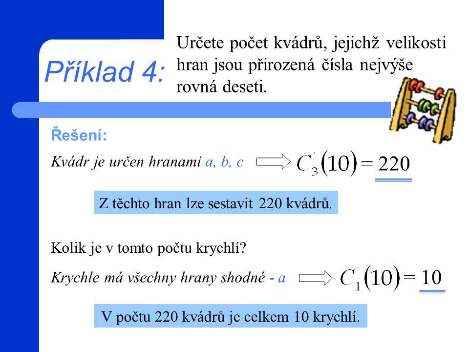 Určete počet kvádrů, jejichž velikosti hran jsou přirozená čísla nejvýše rovná deseti.
