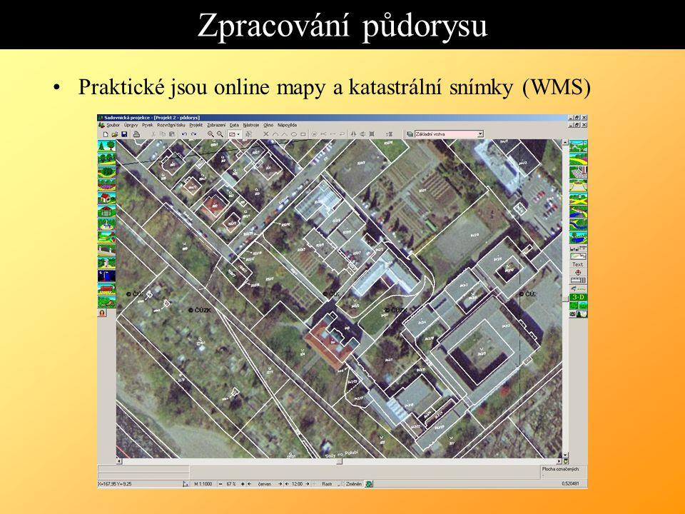 Zpracování půdorysu Praktické jsou online mapy a katastrální snímky (WMS)