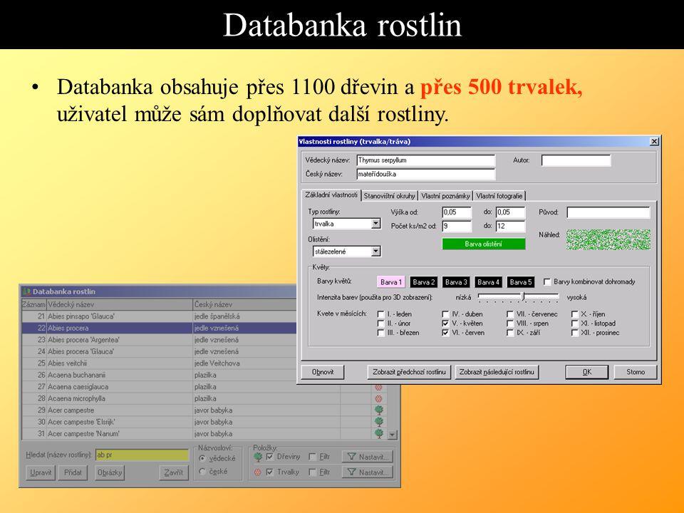 Databanka rostlin Databanka obsahuje přes 1100 dřevin a přes 500 trvalek, uživatel může sám doplňovat další rostliny.