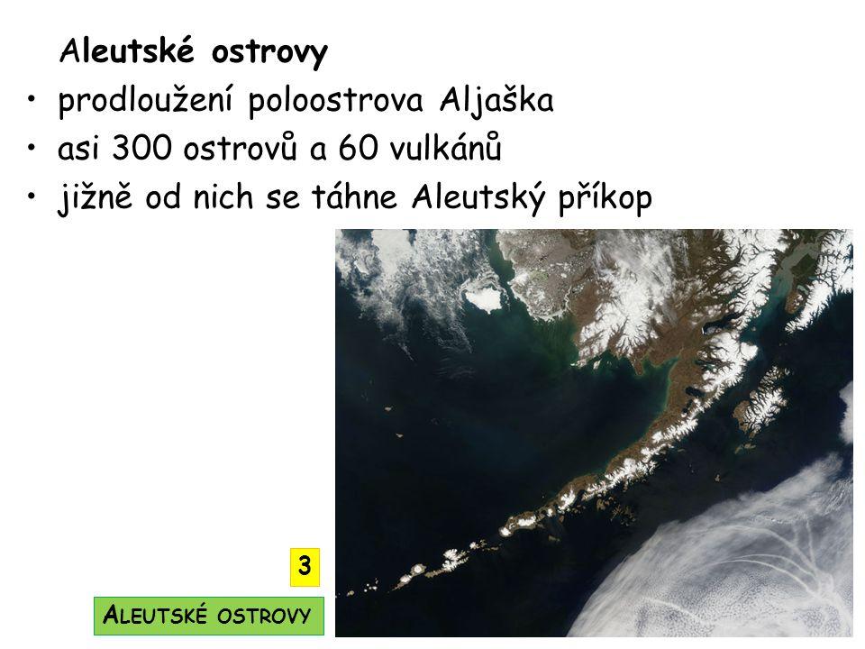 prodloužení poloostrova Aljaška asi 300 ostrovů a 60 vulkánů