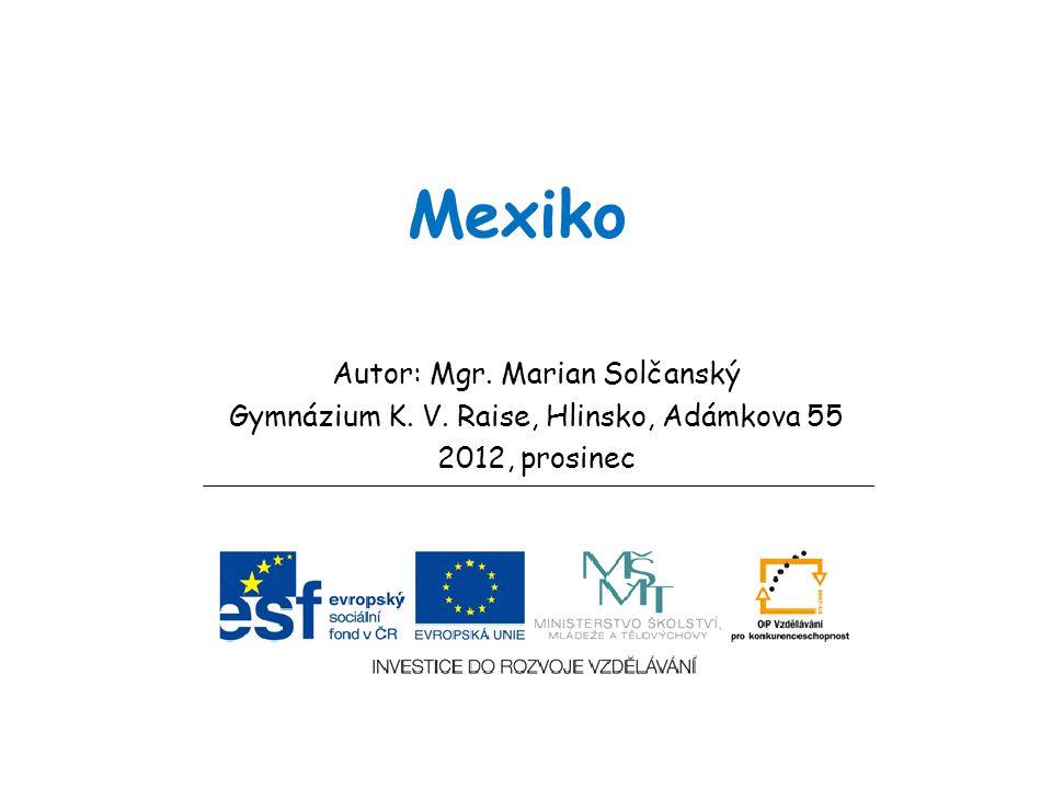 Mexiko Autor: Mgr. Marian Solčanský