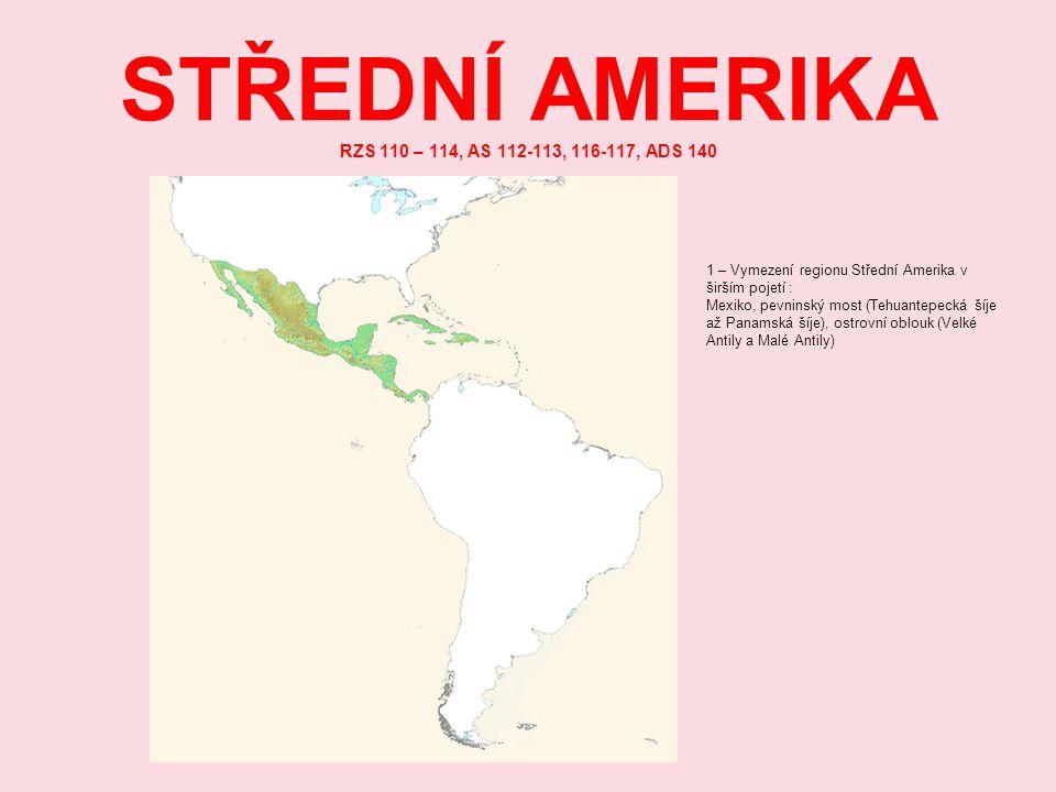 STŘEDNÍ AMERIKA RZS 110 – 114, AS 112-113, 116-117, ADS 140