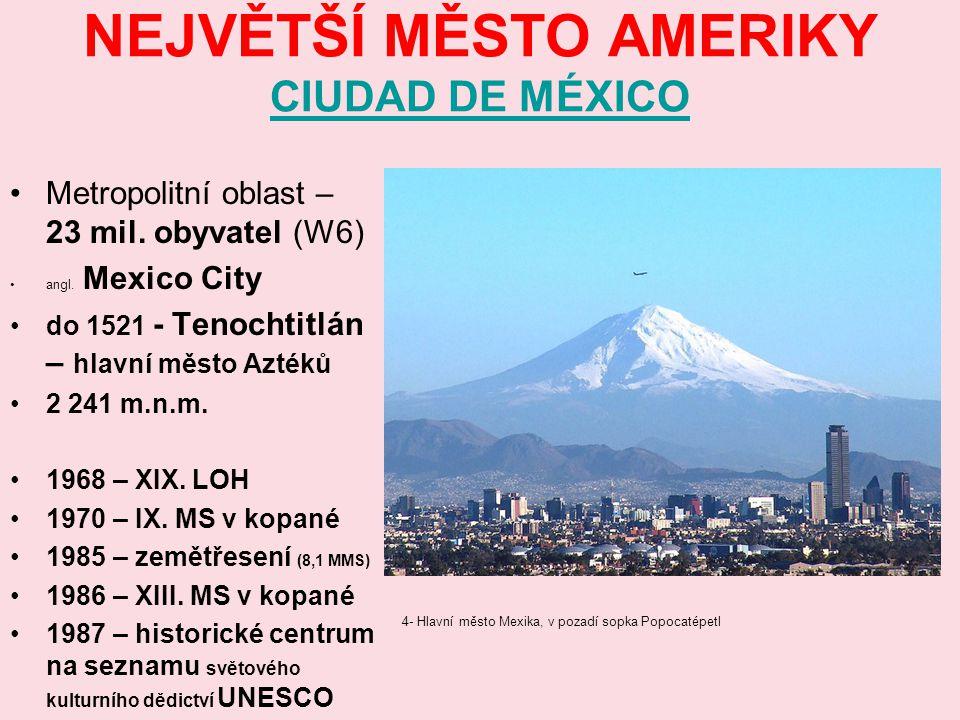 NEJVĚTŠÍ MĚSTO AMERIKY CIUDAD DE MÉXICO