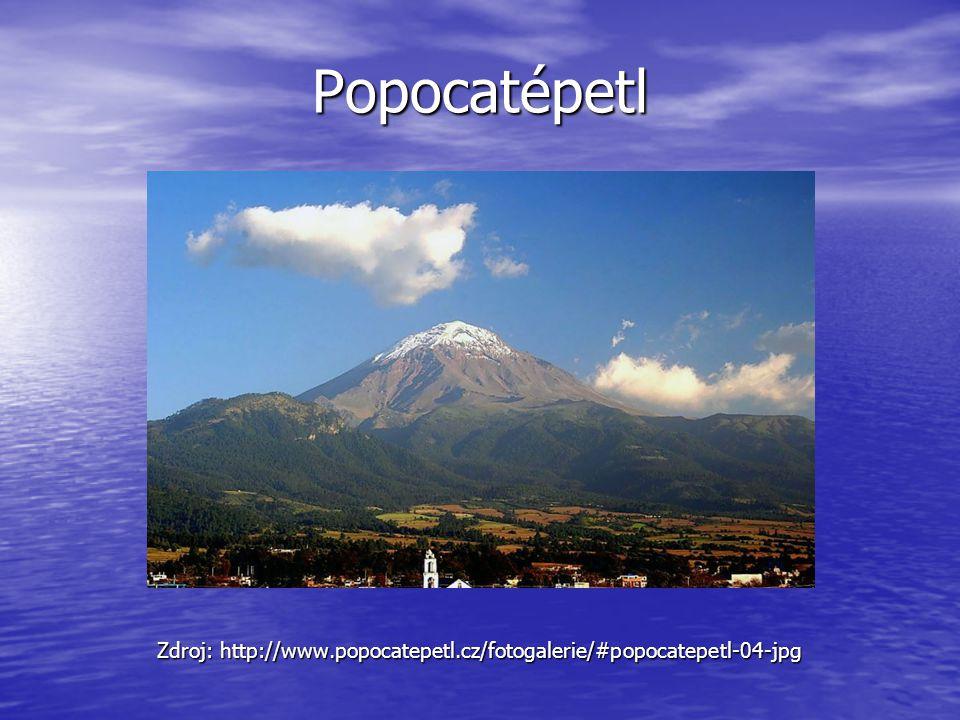 Popocatépetl Zdroj: http://www.popocatepetl.cz/fotogalerie/#popocatepetl-04-jpg