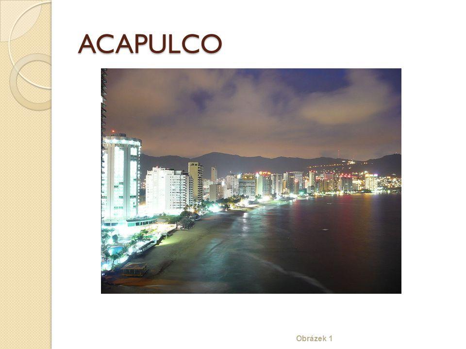 ACAPULCO Obrázek 1