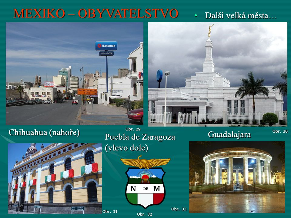 MEXIKO – OBYVATELSTVO Další velká města… Chihuahua (nahoře)